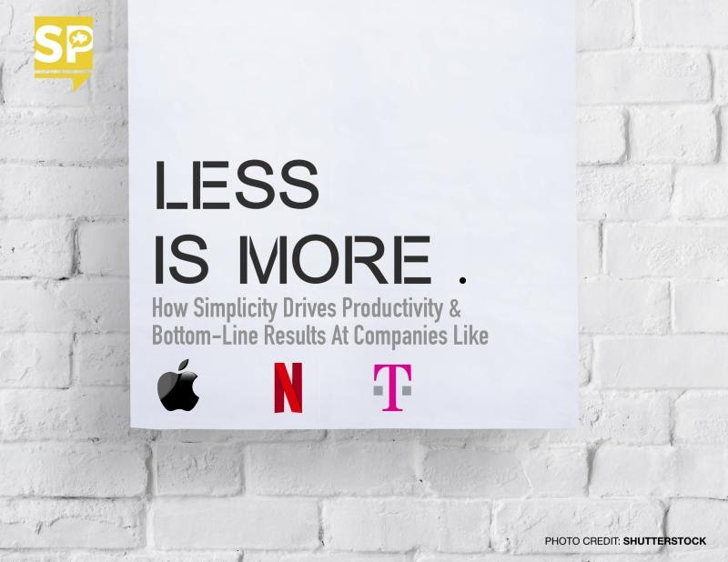 LESS IS MORE: How simplicity is the key to productivity and happiness