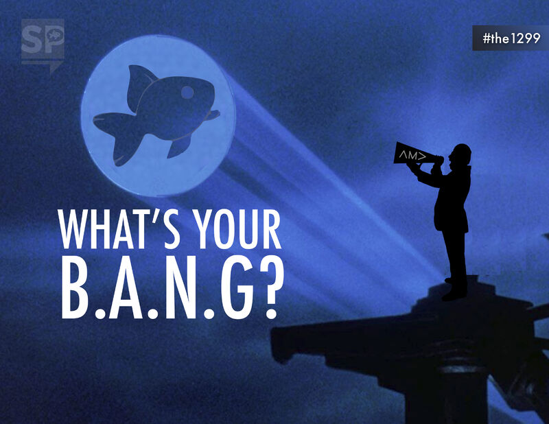 What's your B.A.N.G?