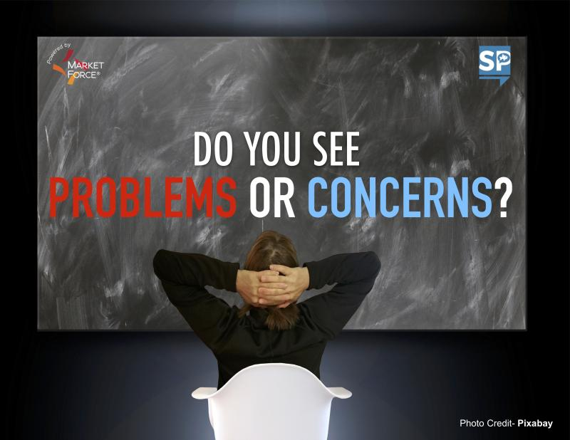 Do you see PROBLEMS or CONCERNS?