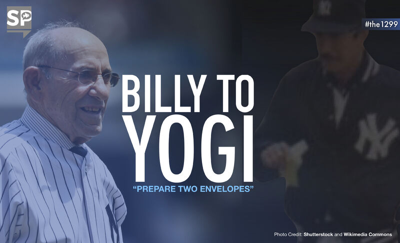 "Billy to Yogi: ""PREPARE TWO ENVELOPES"""
