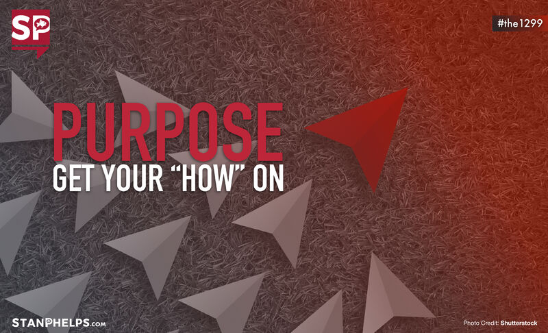 """Purpose: Get Your """"How"""" On"""