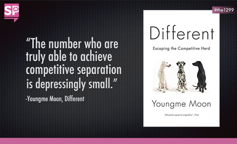 """""""The number of companies who are truly able to achieve competitive separation is depressingly small."""" – Youngme Moon"""