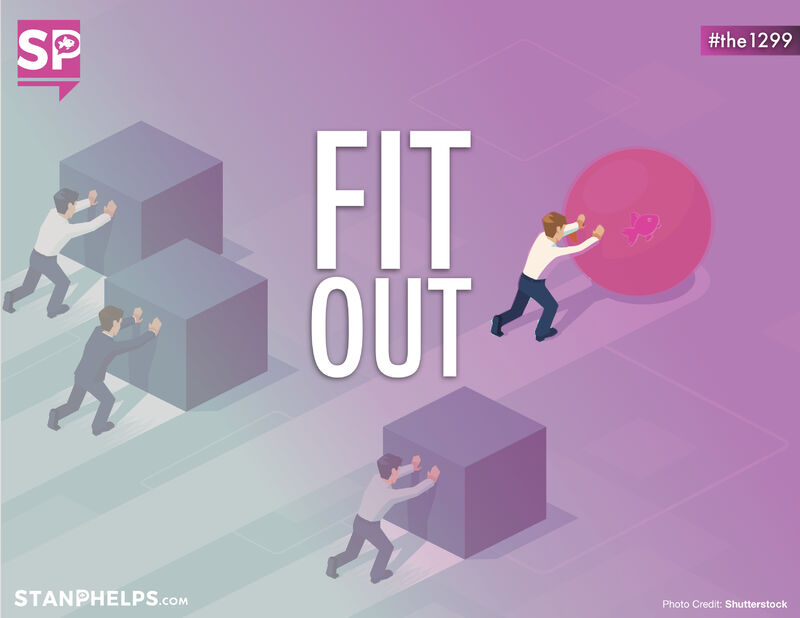 You need to FIT-OUT! Your flaws may hold the key to what makes you awesome