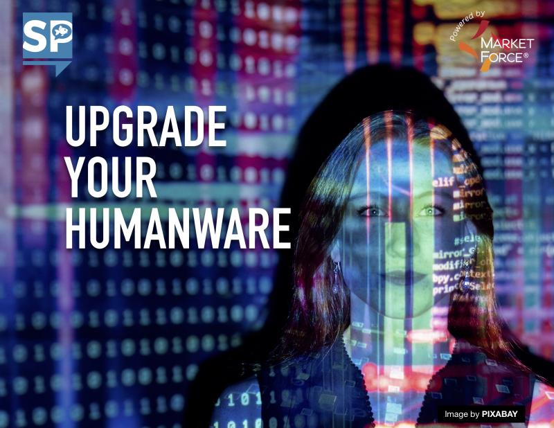 To succeed in business and life, we need to UPGRADE OUR HUMANWARE