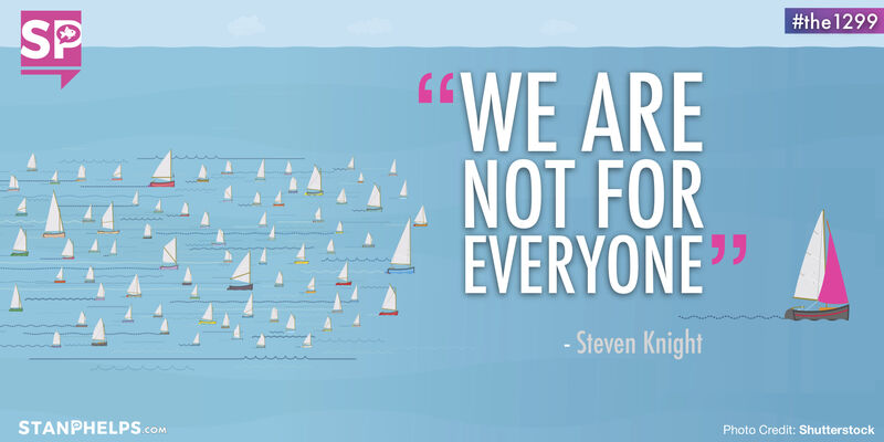 """""""WE ARE NOT FOR EVERYONE"""" -Steven Knight"""