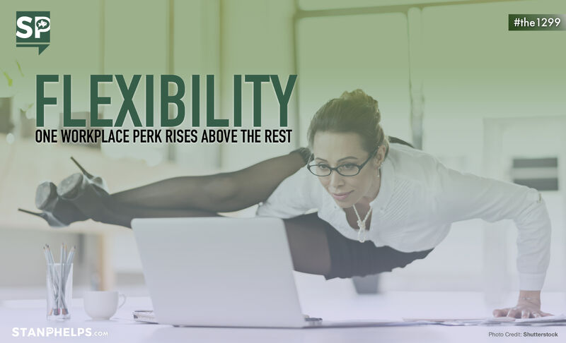Flexibility: One workplace perk that rises above the rest