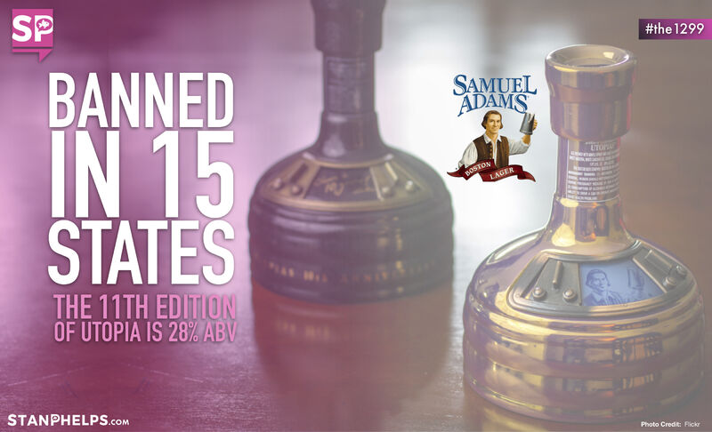 The 11th edition of Sam Adams Utopia is banned in 15 states